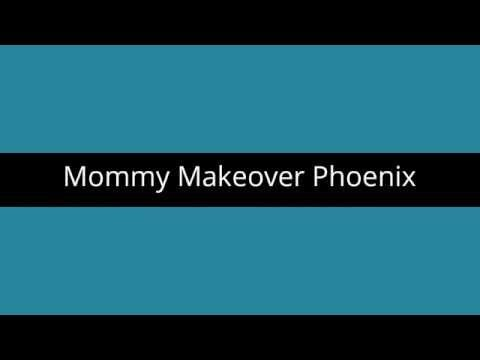 Mommy Makeover Phoenix AZ | Phoenix Arizona Mommy Makeover