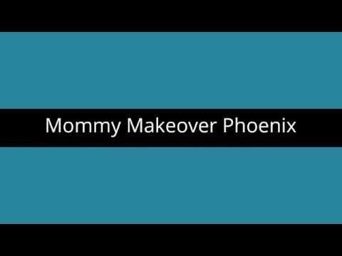Mommy Makeover Phoenix AZ | Phoenix Arizona Mommy Makeover