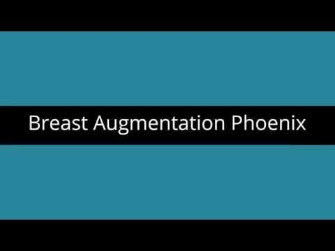 Breast Augmentation Phoenix AZ | Phoenix Arizona Breast Augmentation